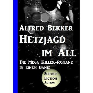 Hetzjagd im All (Die Mega Killer Romane in einem Band) (Science